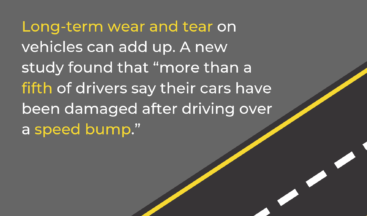 many drivers says their cars have been damaged by speed bumps